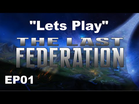 "Lets Play | The Last Federation | EP01 ""Lost Technologies"""