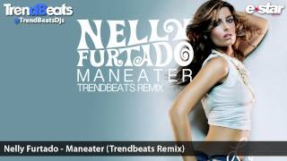 NELLY FURTADO - MANEATER (TRENDBEATS DJS RADIO EDIT REMIX) // FREE DOWNLOAD! / DESCARGA GRATUITA!