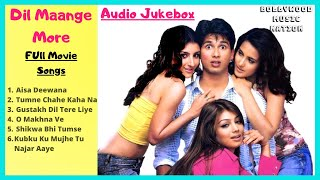 Dil Maange More Full Movie (Song)  Dil Maange More Jukebox   Bollywood Song   Bollywood Music Nation