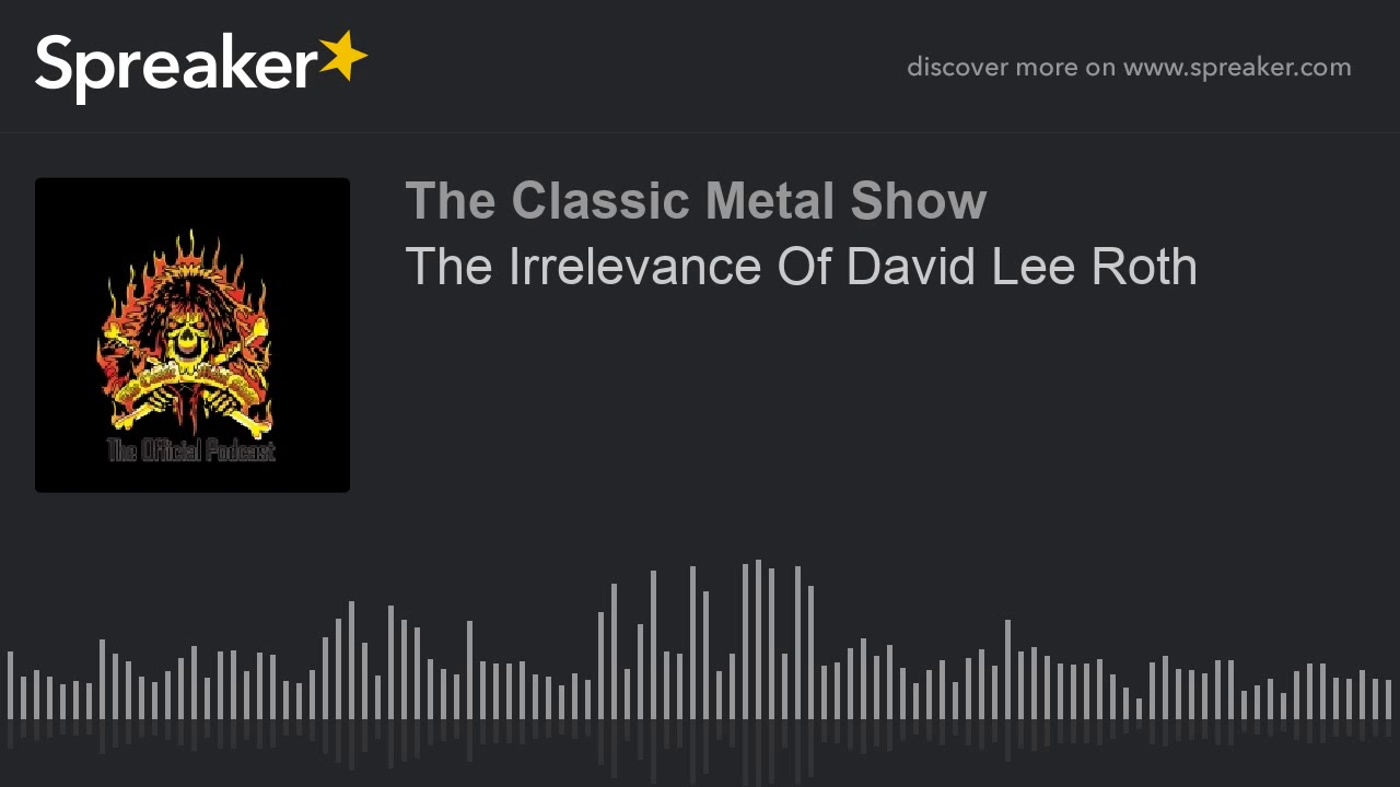 The Irrelevance Of David Lee Roth