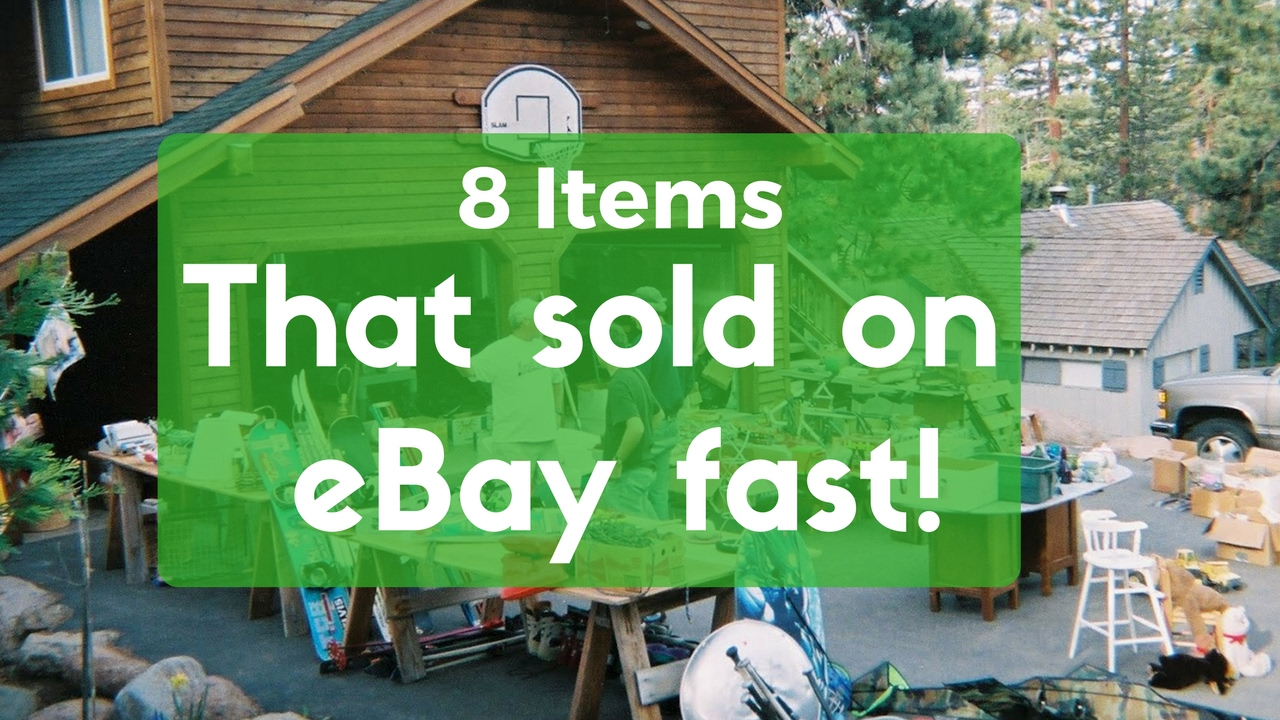 8 items that sold on ebay fast selling on ebay and making money