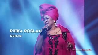 Rieka Roslan - Dahulu (live) 5 Cinta Concert