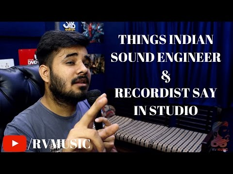 Things Indian Sound Engineers & Recordist Say In Studio Rv Music