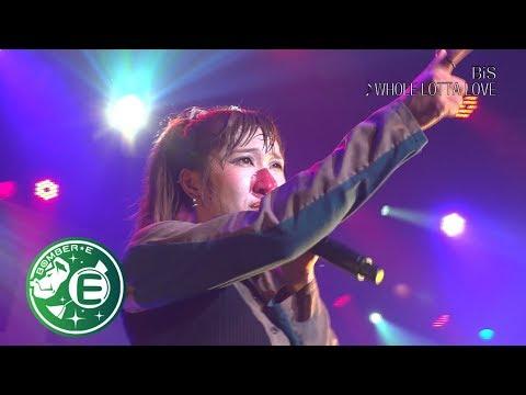【BiS】「WHOLE LOTTA LOVE」BOMBER-E LIVE