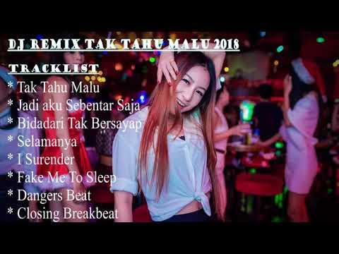 DJ BREAKBEAT MIXTAPE TAK TAHU MALU 2018