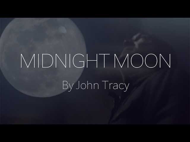 Midnight Moon - John Tracy (Official Music Video)