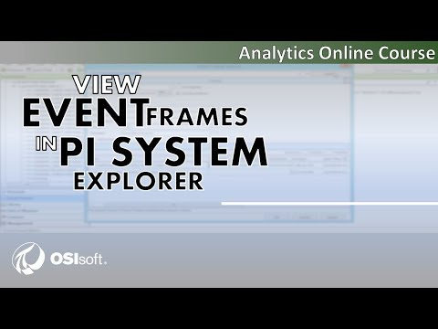 OSIsoft: Analytics Online Course - View Event Frames in PI System Explorer