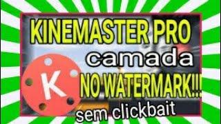especial 40 inscritos Kinemaster pro que uso download com camada sem marca d`agua e verdade