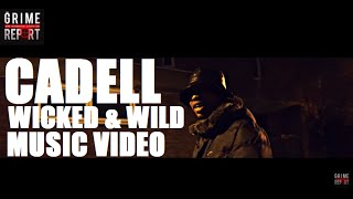 Cadell - Wicked & Wild [Music Video] @CadellOfficial