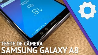Samsung Galaxy A8 - Teste de câmera