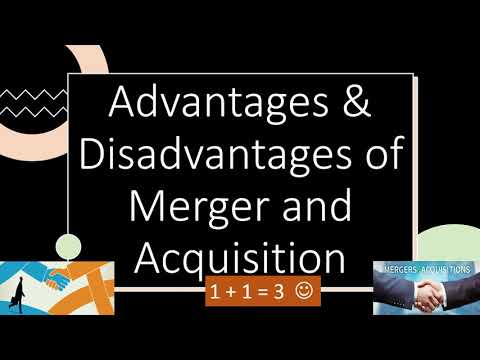 Advantages and Disadvantages of Merger and Acquisitions