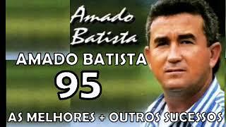 AMADO BATISTA 95 AS MELHORES + OUTRAS ROMANTICAS APAIXONADAS YouTube Videos