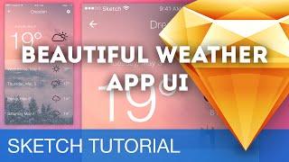 Sketch 3 Tutorial • Beautiful Weather App UI • Sketchapp Tutorial & Design Workflow