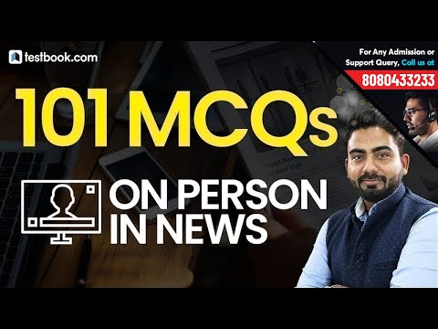 Top 100 Questions on Person in News | General Awareness for IBPS Clerk Mains, SSC GD & RPF SI