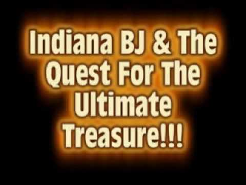 Indiana BJ & The Quest For The Ultimate Treasure
