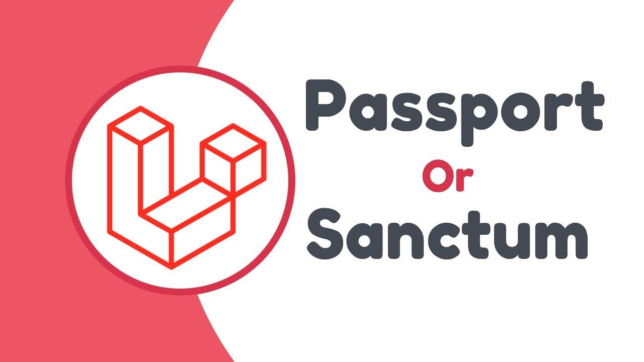 Laravel Sanctum vs Passport