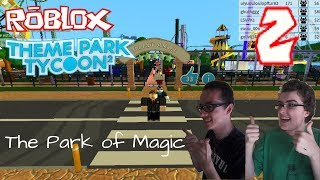 Roblox: Theme Park Tycoon 2 #2 - (The Park of Magic Parque do SenhorXiles)