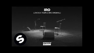 IRO - Love Is A Temple (IRO Original) is OUT NOW on Spinnin' Stripp...