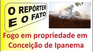 03out2020 O REPÓRTER E O FATO   Fogo em propriedade em Conceição de Ipanema