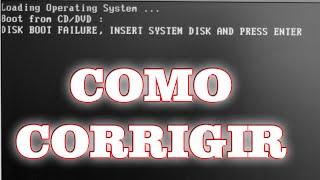 COMO CORRIGIR O ERRO disk boot failure insert system disk and press enter