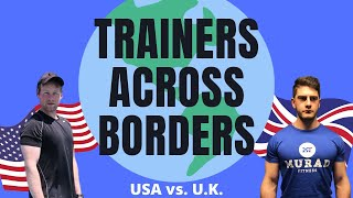 Personal Training in the UK vs USA 2020 | Featuring MuradFitness | Personal Training Across Borders