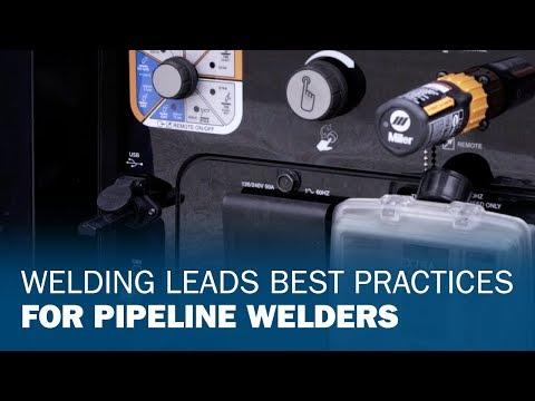 Welding Leads Best Practices for Pipeline Welders