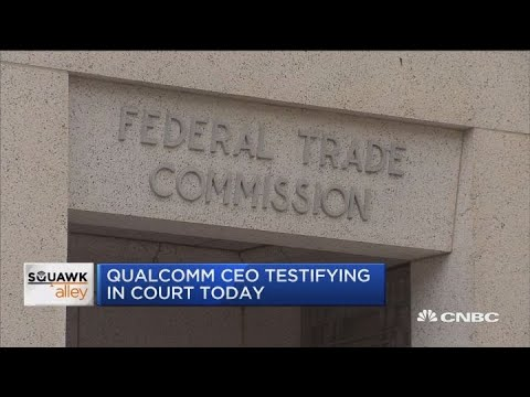 Qualcomm CEO testifies in court today