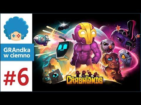 Crashlands PL #6 - GRAmy! | Kuźniarz zwany kowalem
