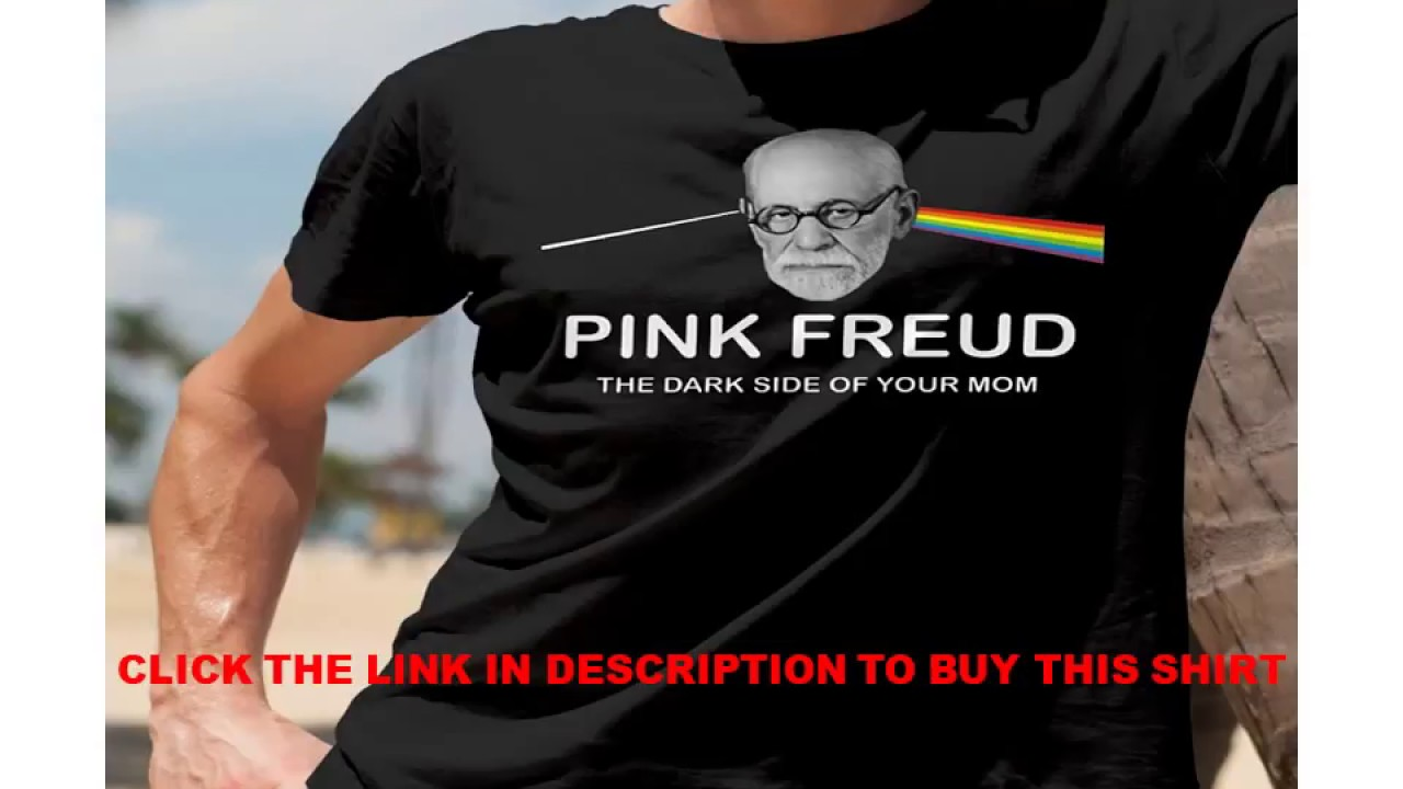 28939b39 Pink freud the dark side of your mom black shirt - YouTube