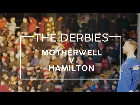 The Derbies: Motherwell v Hamilton Accies