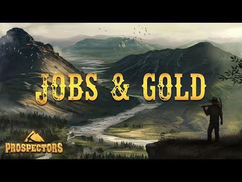 Prospectors: Video Tutorial 02. Jobs & Gold