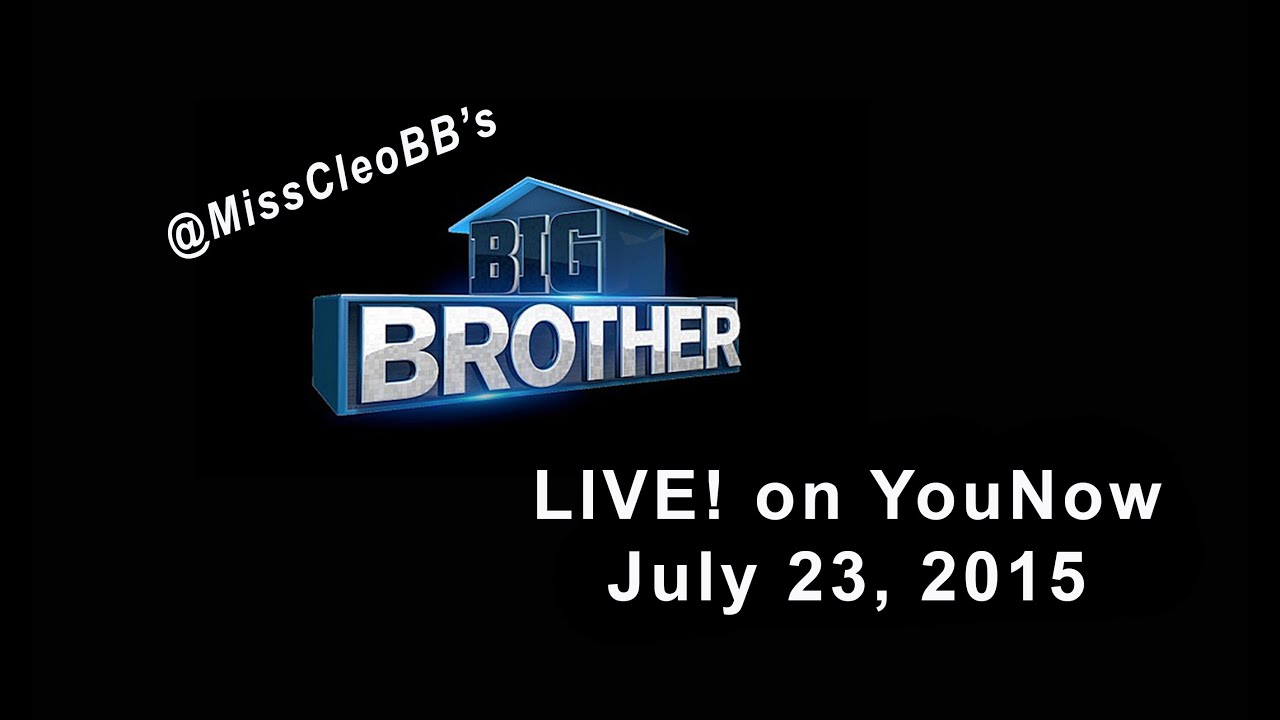 BB17 7-23-15 YouNow (part 1) Broadcast by MissCleoBB - YouTube