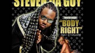 STEVEN DA GUY- BODY RIGHT FAST