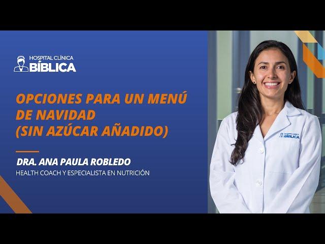 Opciones para un menú de Navidad, sin azúcar añadido. Dra. Ana Paula Robledo. Nutrición.