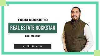 From Rookie to Real Estate Rockstar w/ Felipe Mejia