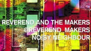 Reverend And The Makers - Noisy Neighbour