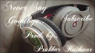 Sad R&B Instrumental (Never Say Goodbye) Flp Download