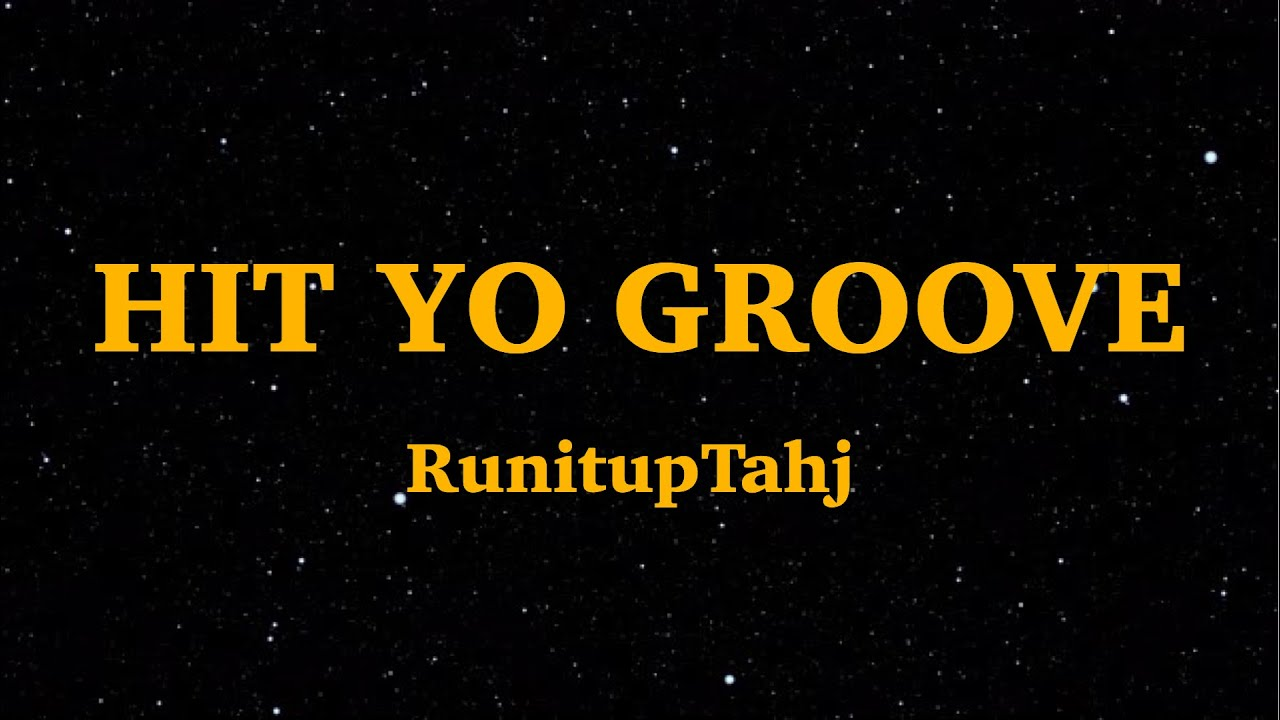 Hit Yo Groove Runituptahj Lyrics Step Step Bend Rise Up Down Up Down We Are Lyrics Youtube