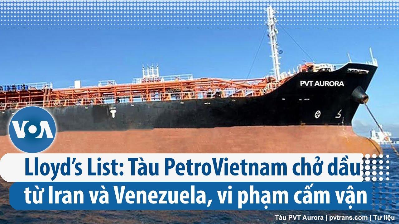 Lloyd's List: Tàu PetroVietnam chở dầu từ Iran và Venezuela, vi phạm cấm vận (VOA)