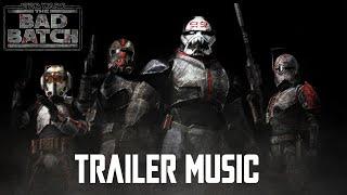 Star Wars: The Bad Batch Trailer Music x Bad Batch Theme   EPIC VERSION