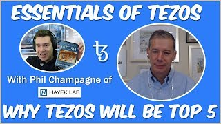 Essentials of Tezos - Why Tezos will be Top 5 with Phil Champagne of Hayek Lab