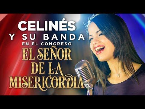 Congreso El Señor de la Misericordia 2016 - Celinés en concierto de alabanzas