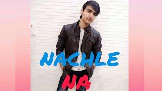 Nachle Naa | Guru Randhawa | Dance Video | Akshay Suri |