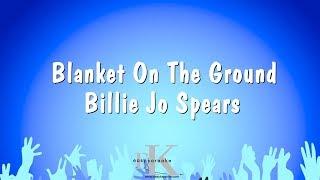 Blanket On The Ground - Billie Jo Spears (Karaoke Version)