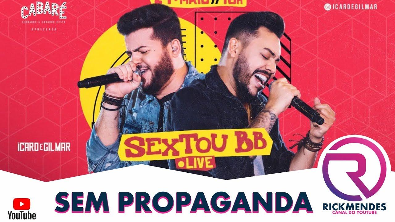 Download LIVE ÍCARO E GILMAR - #SEXTOUBB ‹ SEM PROPAGANDA ›