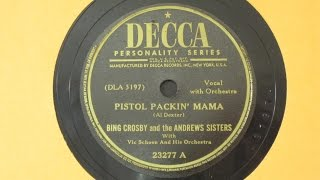 Pistol Packin' Mama - Bing Crosby and the Andrews Sisters with Vic Schoen - Decca Records 23277
