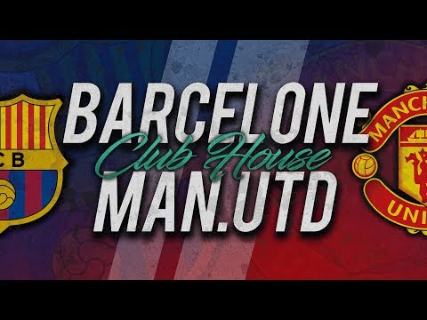 🔴 DIRECT / LIVE : FC BARCELONE - MANCHESTER UNITED // Club House