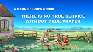 """There Is No True Service Without True Prayer"" 
