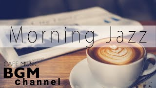 Morning Jazz Music - Relaxing Cafe Music - Jazz & Bossa Nova Music For Relax