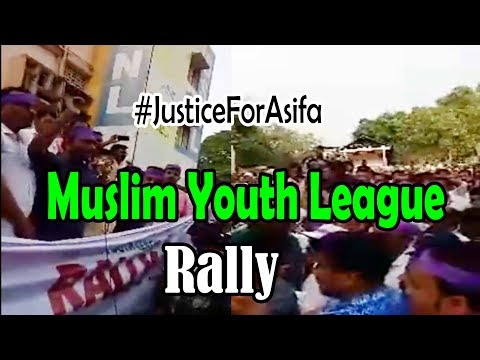 Justice For Asifa | Muslim Youth League Rally | IUML MYL MSF